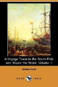 A Voyage Towards the South Pole and Round the World. Volume II (