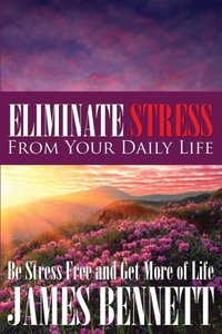 Eliminate Stress from Your Daily Life