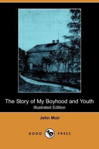 The Story of My Boyhood and Youth (Illustrated Edition) (Dodo Pr