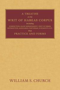 A Treatise of the Writ of Habeas Corpus: Including Jurisdictio