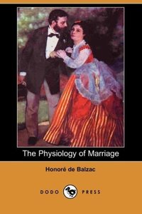 The Physiology of Marriage (Dodo Press)
