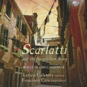 Scarlatti and the Neapolitan Songs