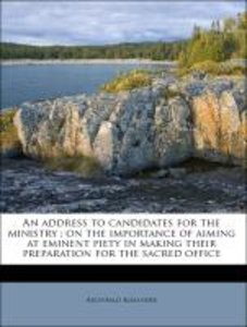 An address to candidates for the ministry : on the importance of