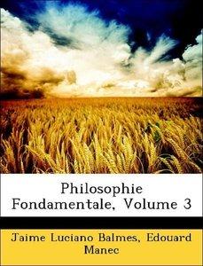 Philosophie Fondamentale, Volume 3