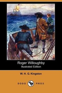 Roger Willoughby (Illustrated Edition) (Dodo Press)
