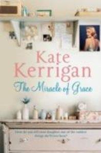 Kerrigan, K: The Miracle of Grace
