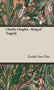 Charlie Chaplin - King of Tragedy
