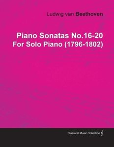 Piano Sonatas No.16-20 by Ludwig Van Beethoven for Solo Piano (1