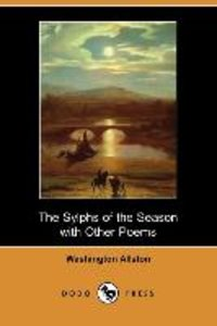 The Sylphs of the Season with Other Poems (Dodo Press)