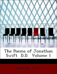 The Poems of Jonathan Swift D.D. Volume 1