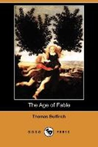 The Age of Fable (Dodo Press)