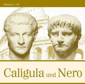 Caligula und Nero