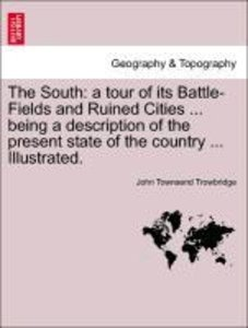 The South: a tour of its Battle-Fields and Ruined Cities ... bei