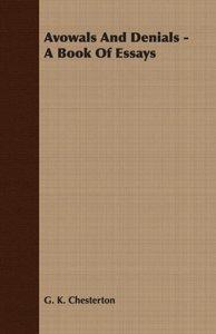 Avowals and Denials - A Book of Essays