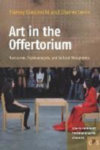 Art in the Offertorium: Narcissism, Psychoanalysis, and Cultural