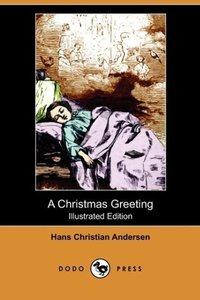 A Christmas Greeting (Illustrated Edition) (Dodo Press)
