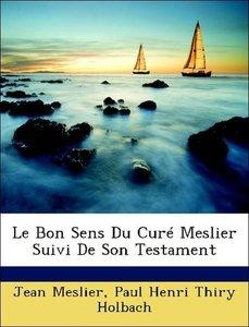Le Bon Sens Du Curé Meslier Suivi De Son Testament