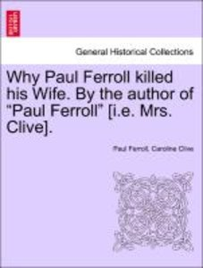 "Why Paul Ferroll killed his Wife. By the author of ""Paul Ferroll"
