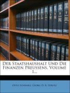 Der Staatshaushalt Und Die Finanzen Preussens, Volume 1...