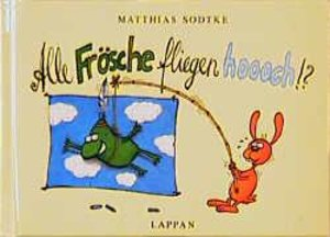 Alle Frösche fliegen hoch!