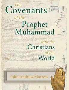 The Covenants of the Prophet Muhammad with the Christians of the