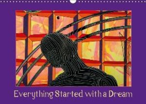 Everything Started with a Dream (Wall Calendar 2015 DIN A3 Lands