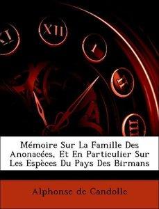 Mémoire Sur La Famille Des Anonacées, Et En Particulier Sur Les