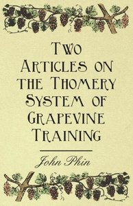 Two Articles on the Thomery System of Grapevine Training