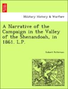 A Narrative of the Campaign in the Valley of the Shenandoah, in