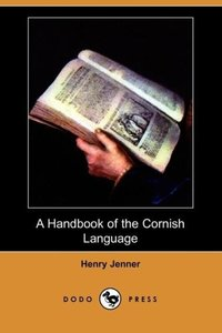 A Handbook of the Cornish Language (Dodo Press)