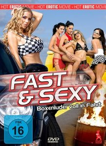 Fast and Sexy - Boxenluder voll in Fahrt