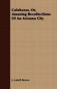 Calabazas, Or, Amusing Recollections Of An Arizona City