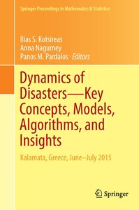 Dynamics of Disasters-Key Concepts, Models, Algorithms, and Insi