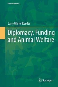 Diplomacy, Funding and Animal Welfare