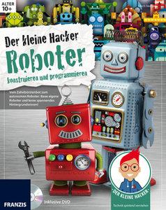 Der kleine Hacker: Robotik für Kids