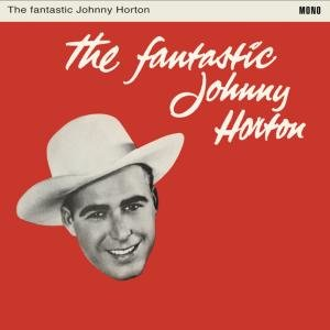 The Fantastic Johnny Horton