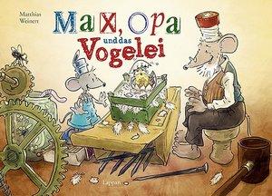 Weinert, M: Max, Opa und das Vogelei