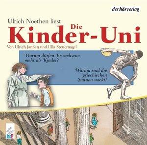 Die Kinder-Uni 2. Warum dürfen Erwachsene mehr als Kinder? CD