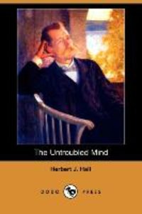 The Untroubled Mind (Dodo Press)
