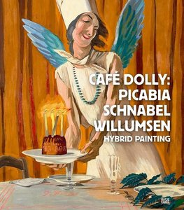 Café Dolly. Picabia, Schnabel, Willumsen