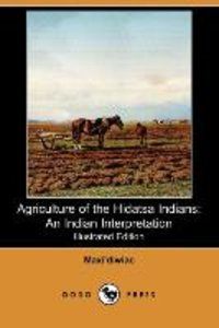 Agriculture of the Hidatsa Indians