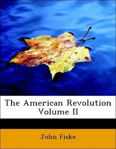 The American Revolution Volume II