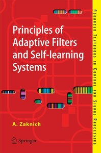 Priniciples of Adaptive Filters and Self-learning Systems