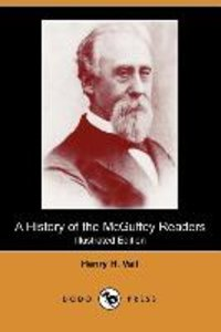 A History of the McGuffey Readers (Illustrated Edition) (Dodo Pr