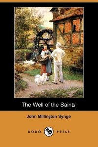 The Well of the Saints (Dodo Press)