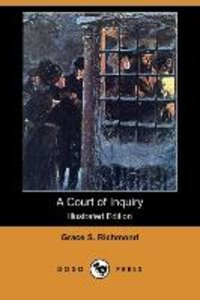 A Court of Inquiry (Illustrated Edition) (Dodo Press)