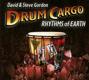 Gordon, D: Drum Cargo-Rhythms Of Earth