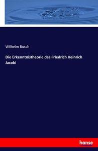 Die Erkenntnistheorie des Friedrich Heinrich Jacobi