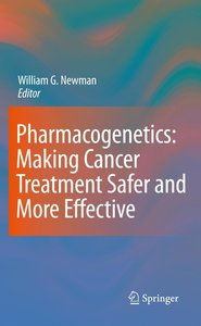 Pharmacogenetics: Making cancer treatment safer and more effecti