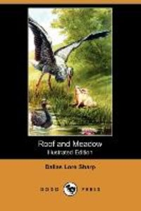 Roof and Meadow (Illustrated Edition) (Dodo Press)